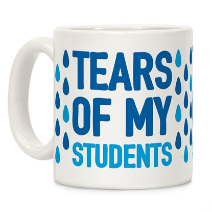 tears of my students mug
