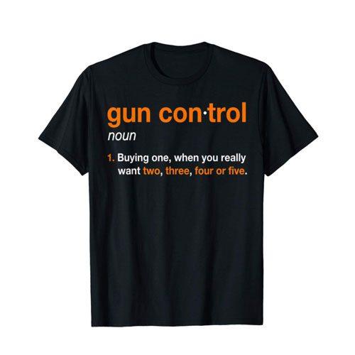 gun control shirt for gun lovers