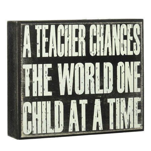 a teacher changes the world sign