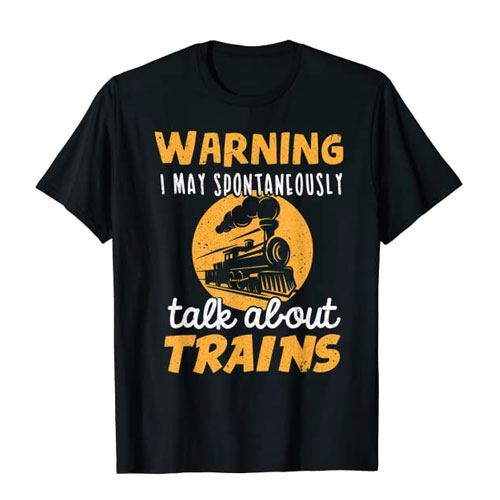 i may talk about trains t-shirt
