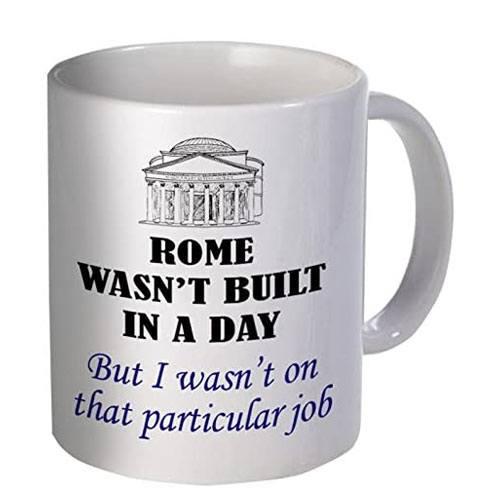 rome wasn't built in a day mug