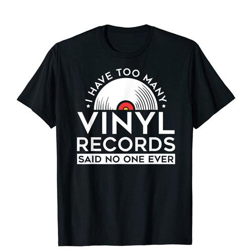 too many vinyl records t-shirt