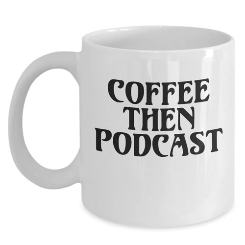 coffee then podcast mug