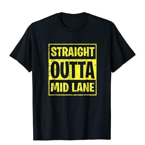 straight outta mid lane shirt