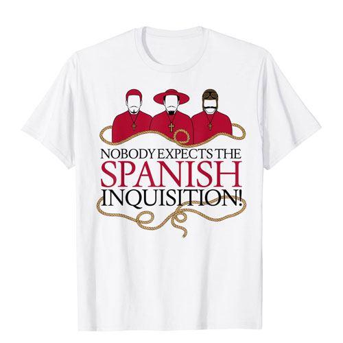 spanish inquisition t-shirt for fans