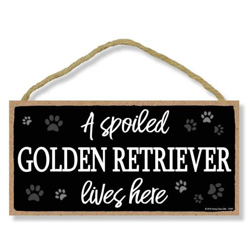 spoiled golden retriever hanging sign