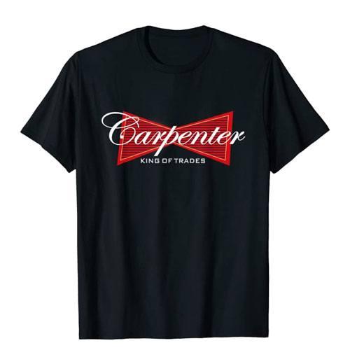 carpenter king of trades t-shirt